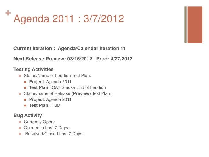 +    Agenda 2011 : 3/7/2012    Current Iteration : Agenda/Calendar Iteration 11    Next Release Preview: 03/16/2012 | Prod...