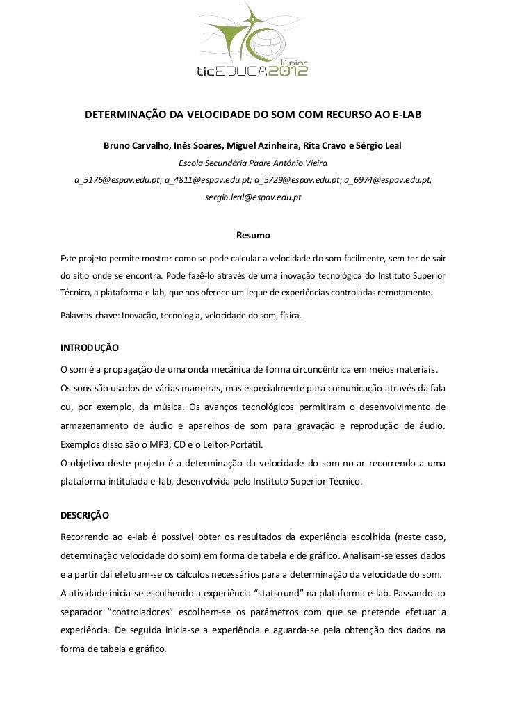 DETERMINAÇÃO DA VELOCIDADE DO SOM COM RECURSO AO E-LAB           Bruno Carvalho, Inês Soares, Miguel Azinheira, Rita Cravo...