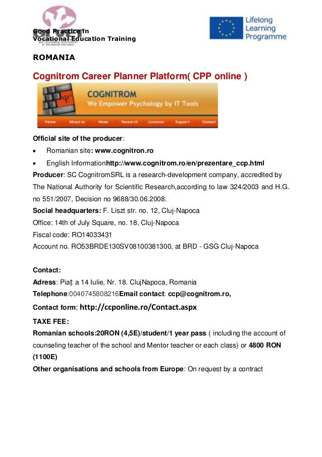 Good Practice in Vocational Education Training  ROMANIA  Cognitrom Career Planner Platform( CPP online )  Official site of...