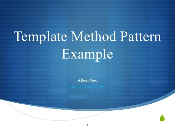 Template Method Pattern Example Albert Guo [email_address]
