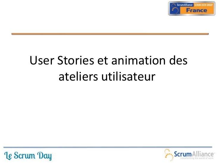 User Stories et animation des ateliers utilisateur