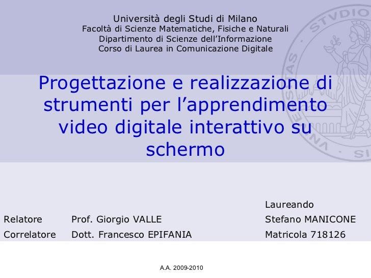 Progettazione e realizzazione di strumenti per l'apprendimento video digitale interattivo su schermo Università degli Stud...