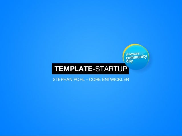 TEMPLATE-STARTUPSTEPHAN POHL - CORE ENTWICKLER