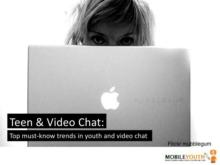 (mobileYouth) Teen and Video Chat: Top must-know trends on youth and video chat