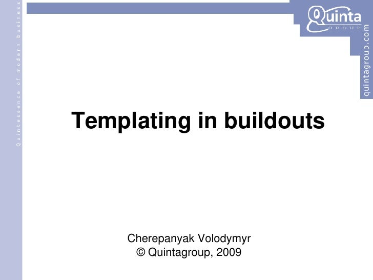 Templating in buildouts   Cherepanyak Volodymyr © Quintagroup, 2009