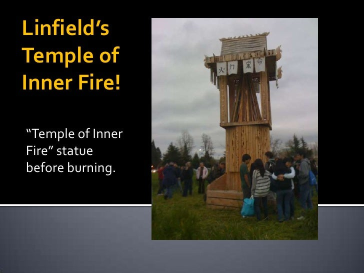 """Linfield'sTemple ofInner Fire!""""Temple of InnerFire"""" statuebefore burning."""