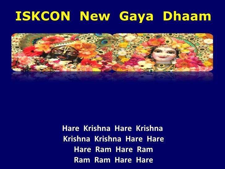 Hare  Krishna  Hare  Krishna  Krishna  Krishna  Hare  Hare Hare  Ram  Hare  Ram Ram  Ram  Hare  Hare ISKCON  New  Gaya  Dh...
