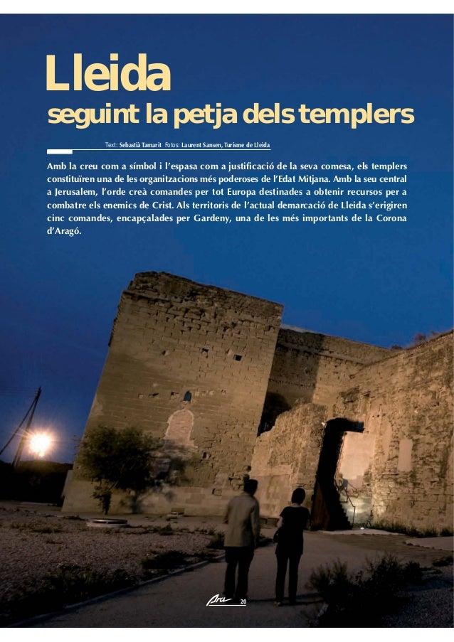 Lleida seguint la petja dels templers Text: Sebastià Tamarit Fotos: Laurent Sansen, Turisme de Lleida  Amb la creu com a s...