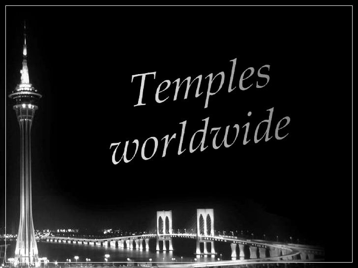 Temples<br />worldwide<br />