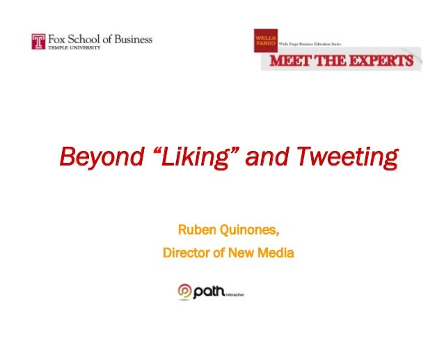 "Beyond ""Liking"" and Tweeting Ruben Quinones, Director of New Media"