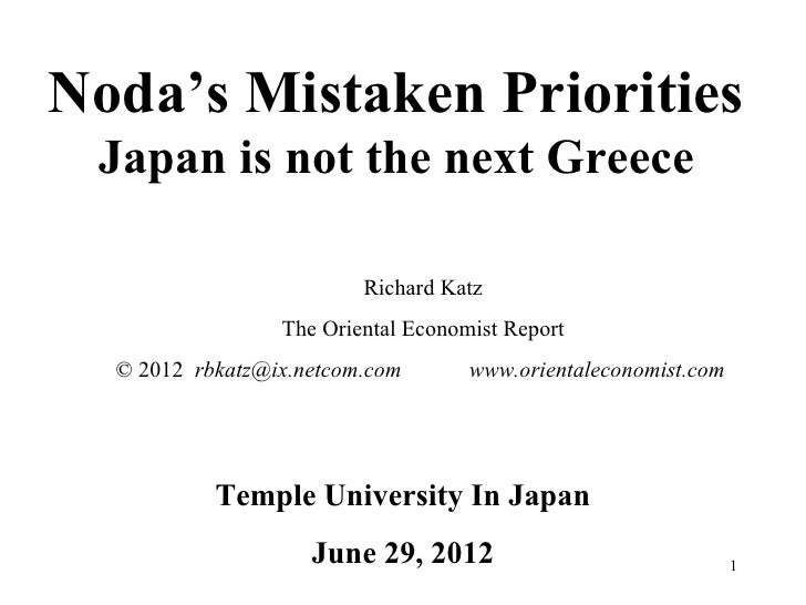 Noda's Mistaken Priorities Japan is not the next Greece                         Richard Katz                 The Oriental ...