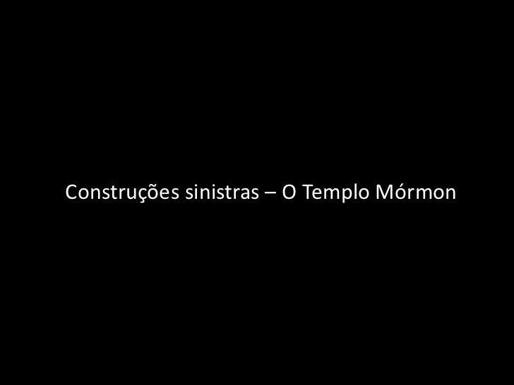 Construções sinistras – O Templo Mórmon