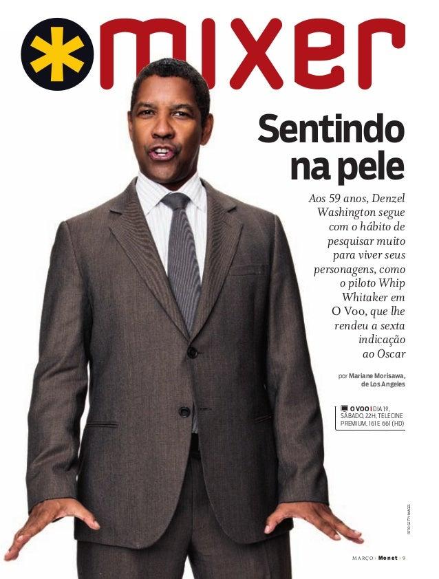 MA R Ç O +Mon et+9 FOTO:GETTYIMAGES Sentindo napele Aos 59 anos, Denzel Washington segue com o hábito de pesquisar muito p...