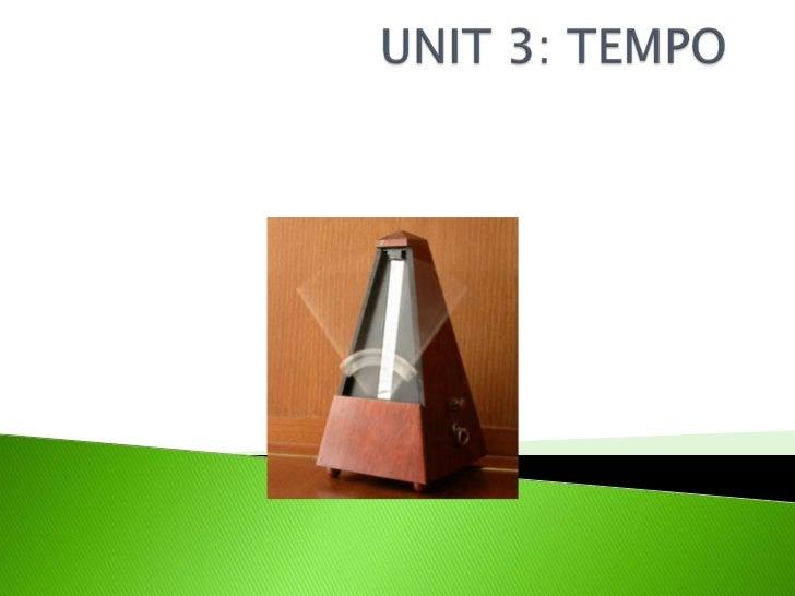  Uniform Tempo Variable Tempo Free Tempo To Reset the Measure