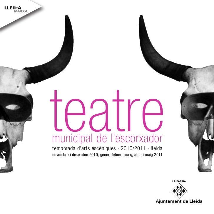 b/n      teatre      municipal de l'escorxador      temporada d'arts escèniques · 2010/2011 · lleida      novembre i desem...