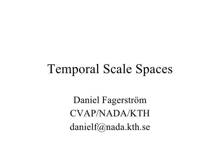 Temporal Scale-Spaces ScSp03