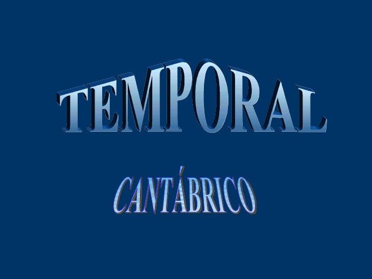 TEMPORAL CANTÁBRICO