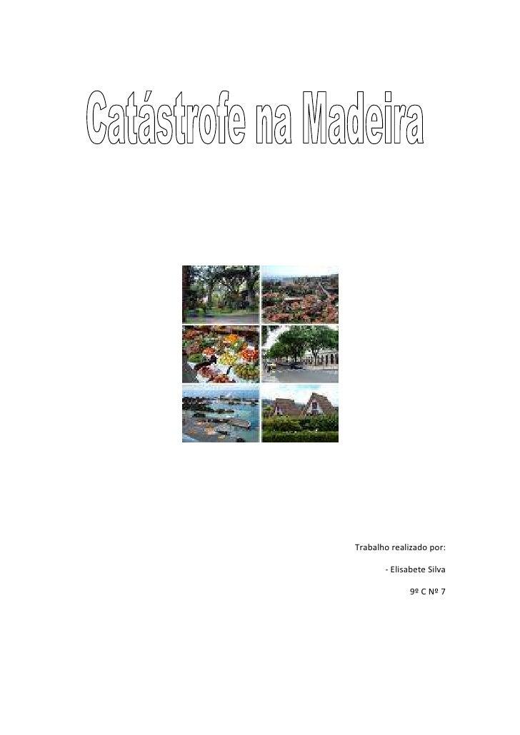 """Trabalho realizado por:<br />- Elisabete Silva <br />9º C Nº 7<br /> TOC o """" 1-3""""  h z u Temporal na ilha da Madeira em 20..."""