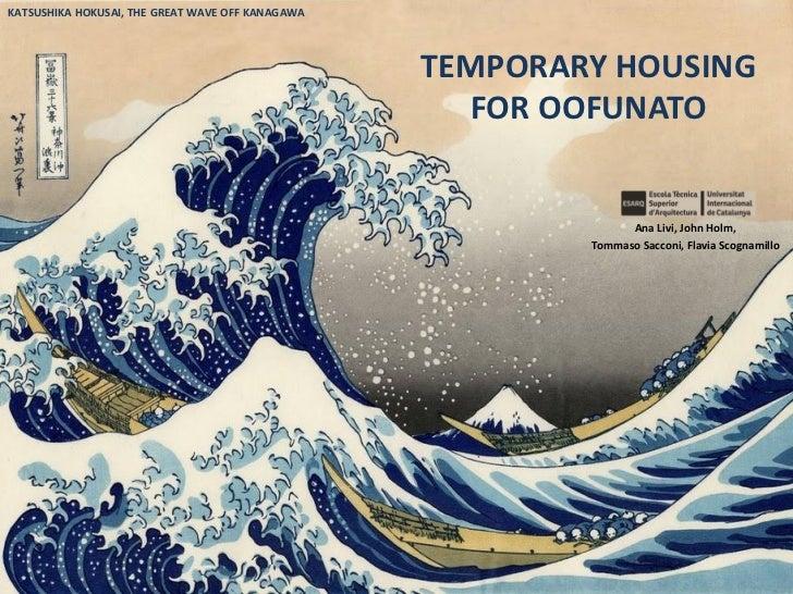 KATSUSHIKA HOKUSAI, THE GREAT WAVE OFF KANAGAWA                                                  TEMPORARY HOUSING        ...