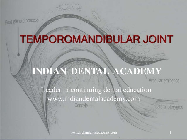 Temporomandibular joint /certified fixed orthodontic courses by Indian dental academy