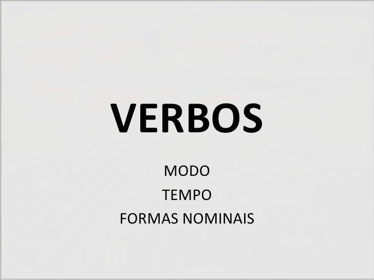 VERBOS    MODO    TEMPOFORMAS NOMINAIS