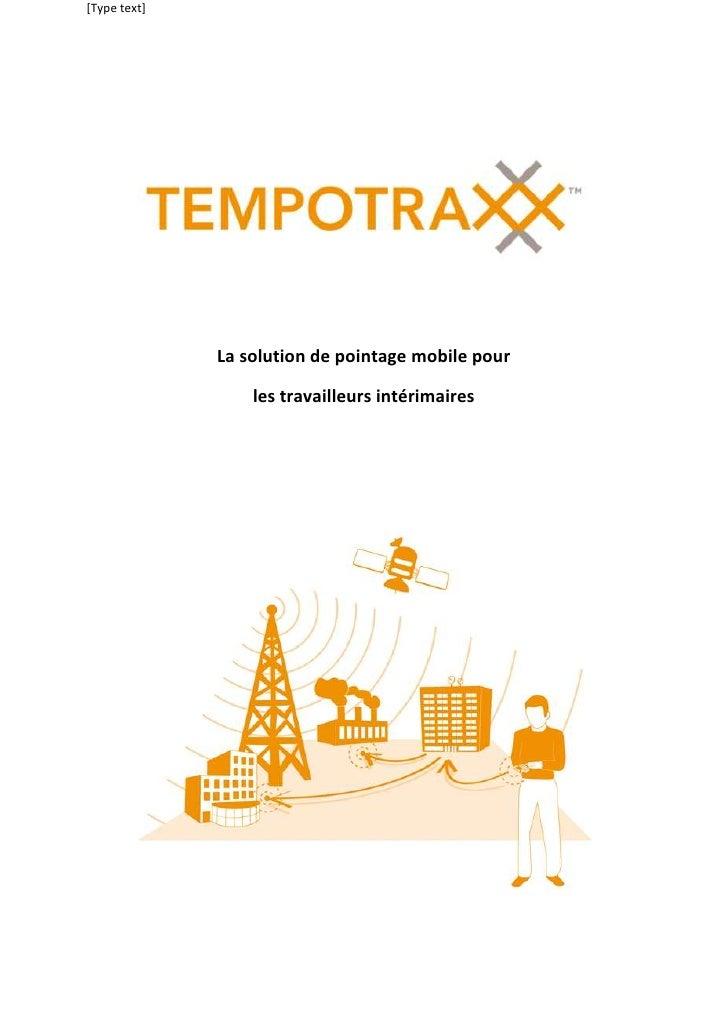 La solution de pointage mobile pour <br />les travailleurs intérimaires<br />«TEMPOTRAXX» est la solution développée par...