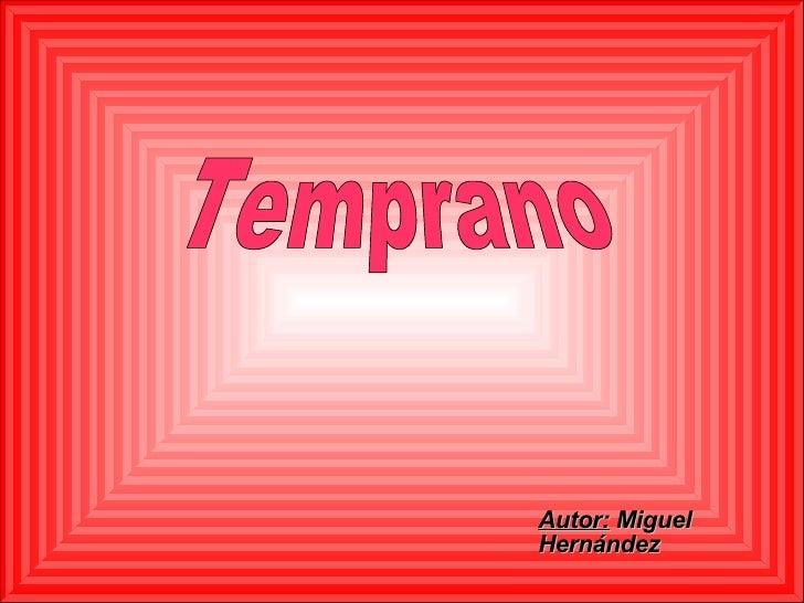 Autor:  Miguel Hernández Temprano