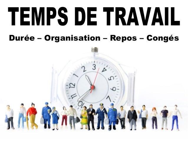 Durée – Organisation – Repos – Congés