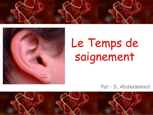 A/S Le Temps de saignement Par : S, Abdessemed
