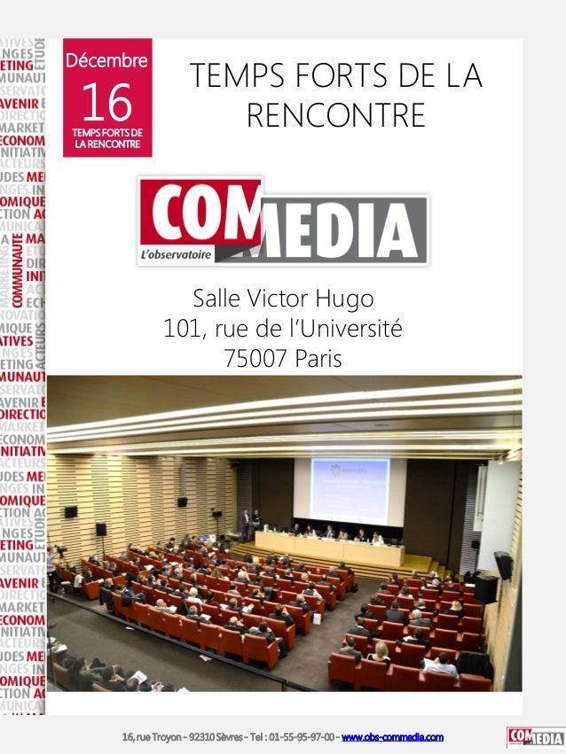 Décembre  16  TEMPS FORTS DE LA RENCONTRE  TEMPS FORTS DE LA RENCONTRE  Salle Victor Hugo 101, rue de l'Université 75007 P...