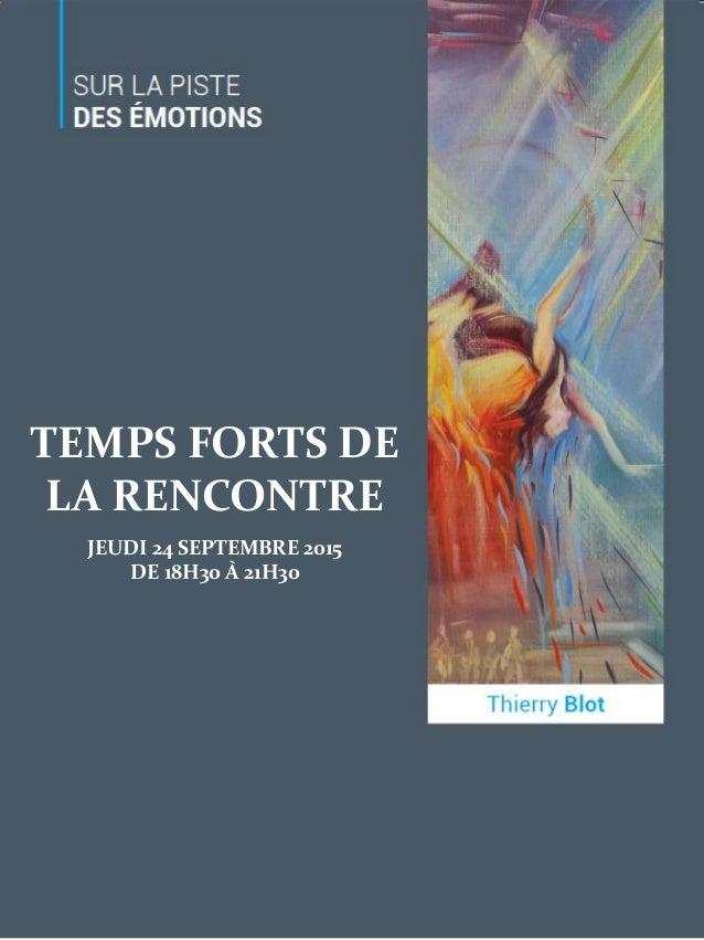 TEMPS FORTS DE LA RENCONTRE JEUDI 24 SEPTEMBRE 2015 DE 18H30 À 21H30