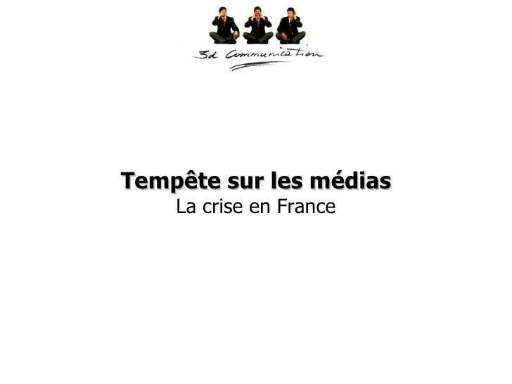 Tempête sur les médias La crise en France