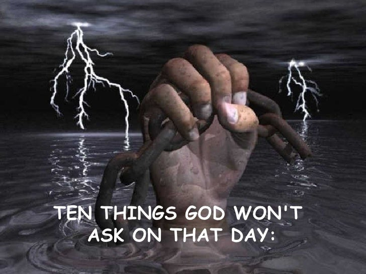 Ten Things God Won't Ask