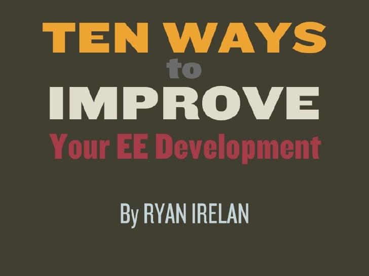 Ten Ways to Improve Your EE Development