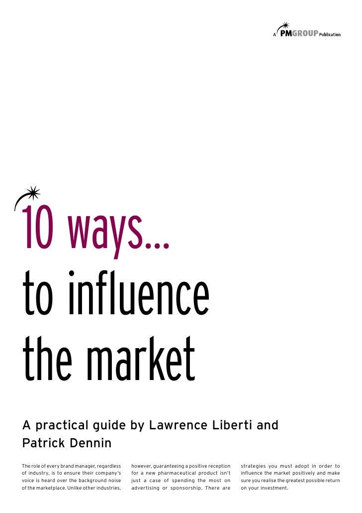 Ten Ways to Influence the Pharmaceutical Market