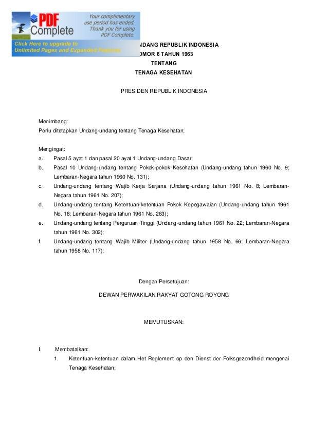 UNDANG-UNDANG REPUBLIK INDONESIA NOMOR 6 TAHUN 1963 TENTANG TENAGA KESEHATAN PRESIDEN REPUBLIK INDONESIA  Menimbang: Perlu...