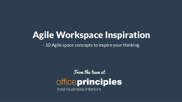 Agile Workspace Inspiration - 10 Agile space concepts to inspire your thinking From the team at