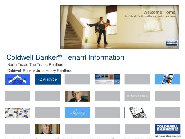 Coldwell Banker® Tenant Information North Texas Top Team, Realtors Coldwell Banker Jane Henry Realtors GLOBAL NETWORK  ©20...