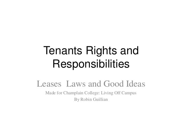 Tenants Rights and   ResponsibilitiesLeases Laws and Good Ideas  Made for Champlain College: Living Off Campus            ...