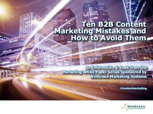 Ten B2B Content [Title Goes Here] Marketing Mistakes and How to Avoid Them  An Informative E-book from the An Informative ...