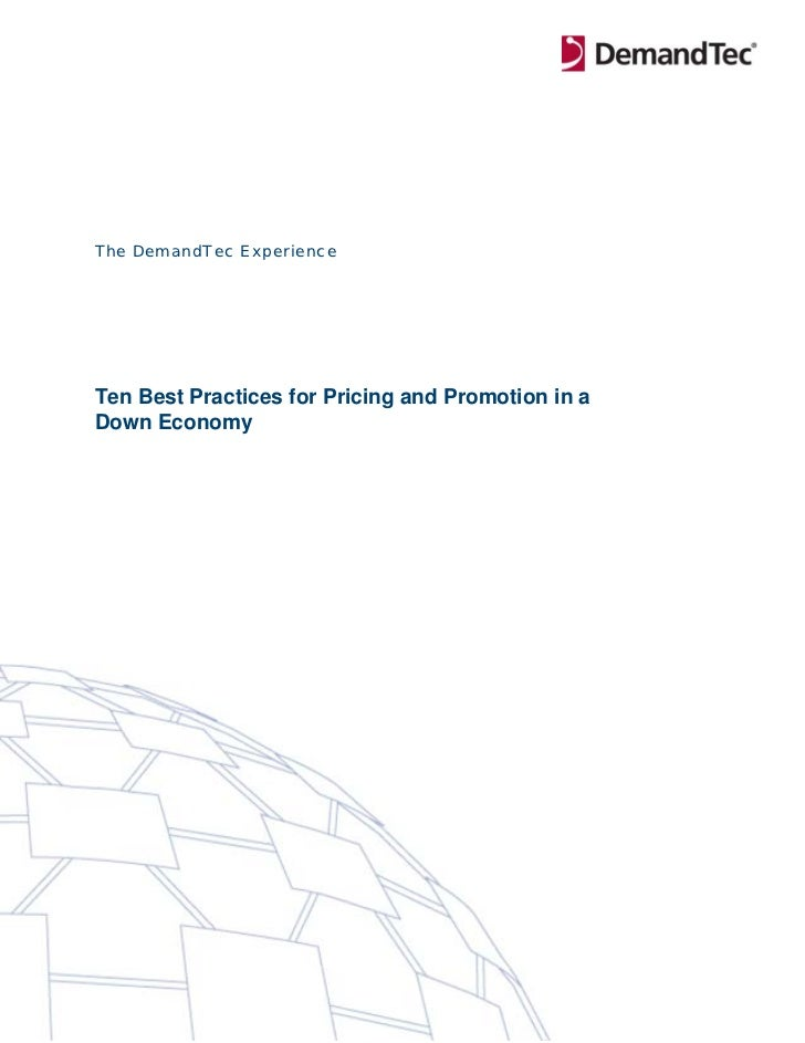 The DemandTec ExperienceTen Best Practices for Pricing and Promotion in aDown Economy