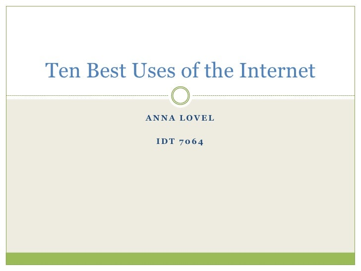 Ten best uses of the internet