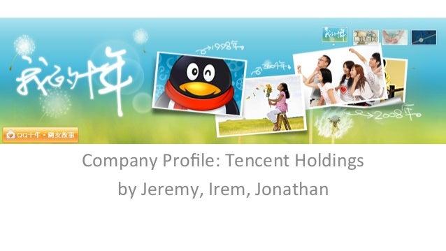Company  Profile:  Tencent  Holdings   by  Jeremy,  Irem,  Jonathan