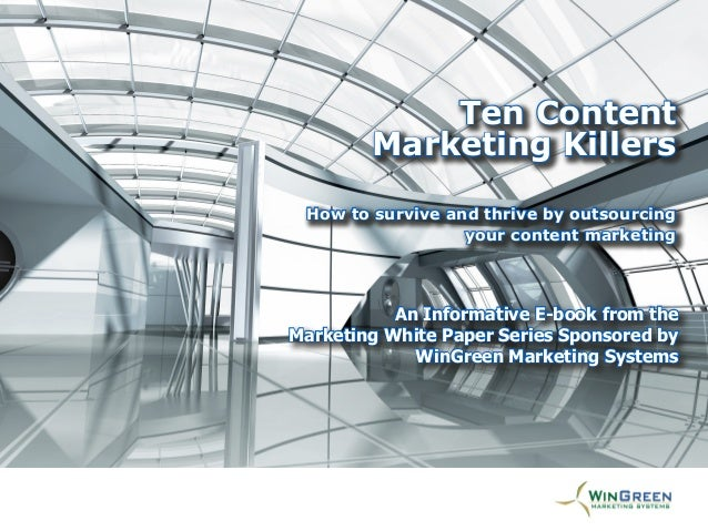 New E-Book: Ten Content Marketing Killers -- How to survive and thrive by outsourcing your content marketing