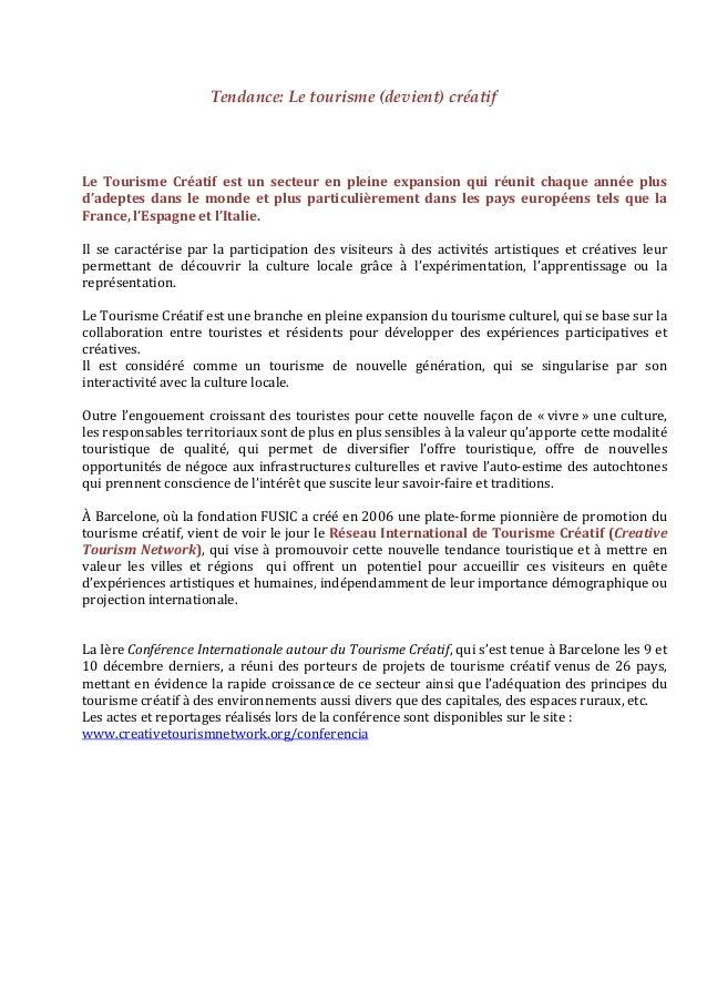 Tendance:Letourisme(devient)créatifLe Tourisme Créatif est un secteur en pleine expansion qui réunit cha...