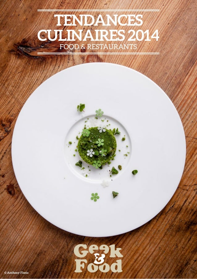 Tendances culinaires 2014 Food & restaurants  © Anthony Florio