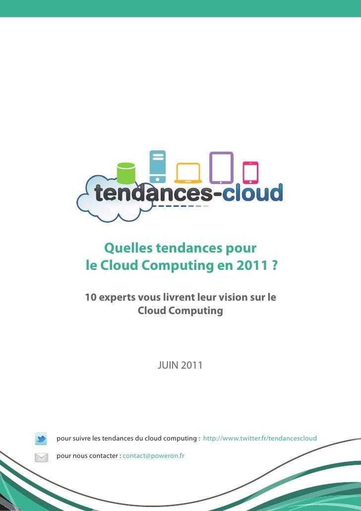 Quelles tendances pour         le Cloud Computing en 2011 ?        10 experts vous livrent leur vision sur le             ...