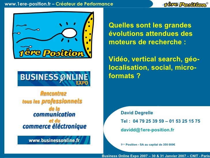 David Degrelle Tel :  04 79 25 39 59 – 01 53 25 15 75 [email_address]   1 ère  Position - SA au capital de 350 000€ Quelle...