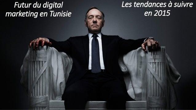 Futur du digital marketing en Tunisie Les tendances à suivre en 2015