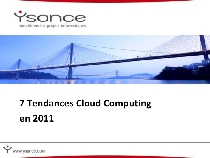 7 Tendances Cloud Computing <br />en 2011<br />